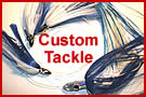 Custom Fishing Tackle